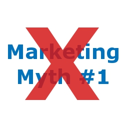 Marketing Myth #1 Busted